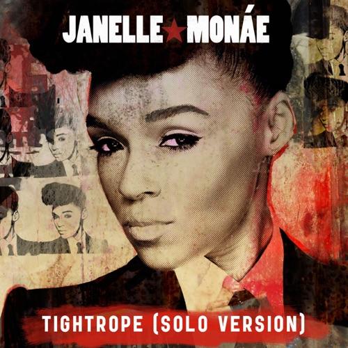 Janelle Monáe - Tightrope (Solo Version) - Single