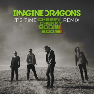 It's Time (Cherry Cherry Boom Boom Remix) - Single Mp3 Download