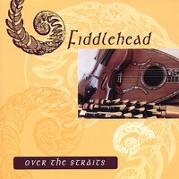 Over the Straits by Fiddlehead on Apple Music
