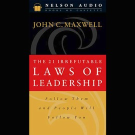 The 21 Irrefutable Laws of Leadership - John C. Maxwell mp3 listen download