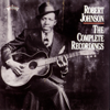 The Complete Recordings - Robert Johnson