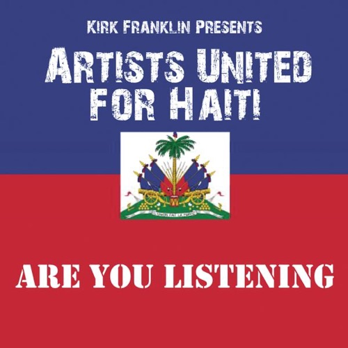 Kirk Franklin & Artists United for Haiti - Are You Listening (Kirk Franklin Presents Artists United For Haiti)