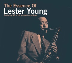 The Essence of Lester Young