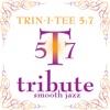 Trin-I-Tee 5:7 Smooth Jazz Tribute, Smooth Jazz All Stars