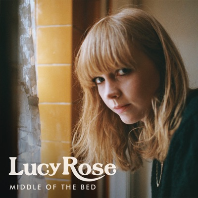 Middle of the Bed - EP - Lucy Rose