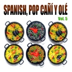 Spanish Pop Cañí y Olé! Vol. 5