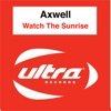 Axwell - Watch the Sunrise  Extended Vocal