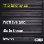 The Enemy UK - Had Enough