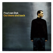 Out There and Back - Paul Van Dyk - Paul Van Dyk