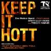 Keep It Hott feat Garth Culti Vader Tech N9NE
