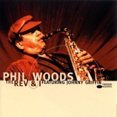 Listen to 30 seconds of Phil Woods - The Rev and I