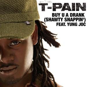 T-Pain - Buy U a Drank (Shawty Snappin') [feat. Yung Joc]