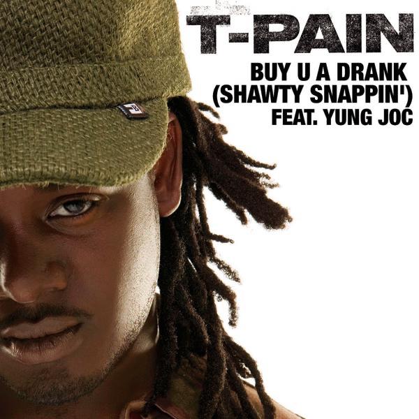 T-Pain feat. Yung Joc - Buy U a Drank (Shawty Snappin') [feat. Yung Joc]