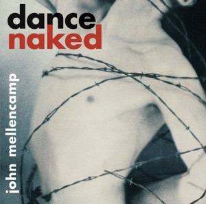 Dance Naked (Remastered) Mp3 Download
