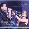 Te Perdiste Mi Amor (feat. Prince Royce) [Radio Edit] - Single, Thalía