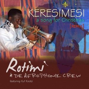Rotimi & De Afrophonik Crew - Keresimesi (Remix) [feat. Kuf Knotz]