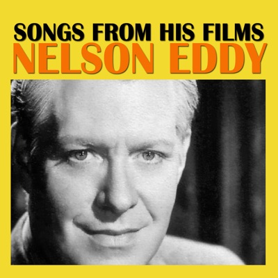 Songs from His Films - Nelson Eddy