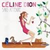 Sans attendre (Deluxe Version), Céline Dion