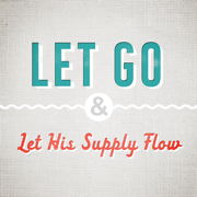 Let Go and Let His Supply Flow - Joseph Prince - Joseph Prince