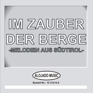 Im Zauber Der Berge -Melodien Aus Südtirol- – Various Artists