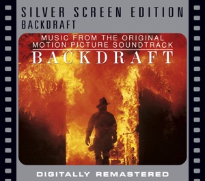 Backdraft (Music from the Original Motion Picture Soundtrack) [Remastered] Mp3 Download