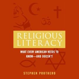 Religious Literacy (Unabridged) - Stephen Prothero mp3 listen download