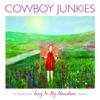 Sing in My Meadow, Cowboy Junkies