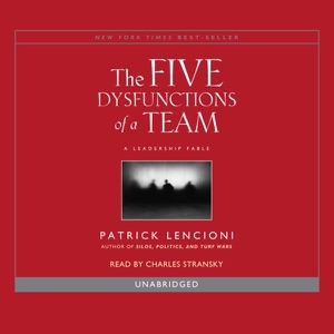 The Five Dysfunctions of a Team: A Leadership Fable (Unabridged) - Patrick Lencioni audiobook, mp3