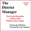 The District Manager: The World Would Be Better Off Without Some People. (Unabridged)