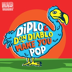 Diplo & Don Diablo - Make You Pop (Reprise)