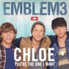 Emblem3 - Chloe  Youre the One I Want