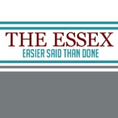 The Essex - Easier Said Than Done