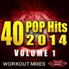 40 POP Hits 2014, Vol. 1 (Unmixed Workout Mixes For Running, Jogging, Fitness & Exercise) - Various Artists