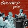 Doo Wop Gold 7