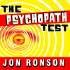 The Psychopath Test: A Journey Through the Madness Industry (Unabridged) - Jon Ronson