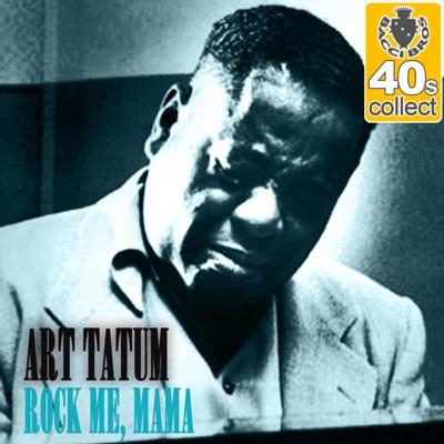 Rock Me, Mama (Remastered) - Single - Art Tatum