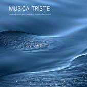 Musica Triste: Pianoforte per Canzoni Tristi d'Amore (Strumentale)