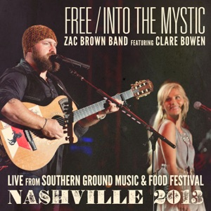Zac Brown Band - Free / Into the Mystic (Live from Southern Ground Music & Food Festival] [feat. Clare Bowen]
