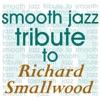 Richard Smallwood Smooth Jazz Tribute, Smooth Jazz All Stars
