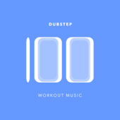 100 Dubstep Workout Music