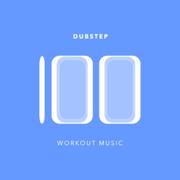 100 Dubstep Workout Music - Workout Music - Workout Music