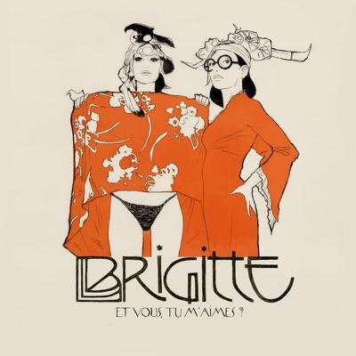 Et vous, tu m'aimes ? (Bonus Track Version) - Brigitte