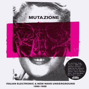 Mutazione - Italian Electronic & New Wave Underground 1980-1988 (Compiled by Walls)