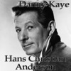 Danny Kaye - I'm Hans Christian Andersen, Danny Kaye