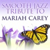 Smooth Jazz Tribute to Mariah Carey: Greatest Hits, Smooth Jazz All Stars