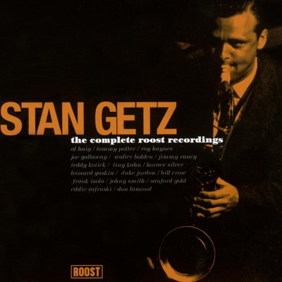 The Complete Roost Recordings - Stan Getz