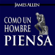 James Allen - Como un Hombre Piensa Así es Su Vida [As a Man Thinketh, Spanish Edition] (Unabridged)