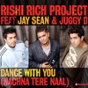Dance with You (feat. Jay Sean & Juggy D) - Single, Rishi Rich Project