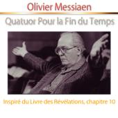 Messiaen: Quatuor Pour la Fin du Temps (Inspiré du livre des révélations, chapitre 10)