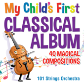 My Childs First Classical Album-40 Magical Compositions